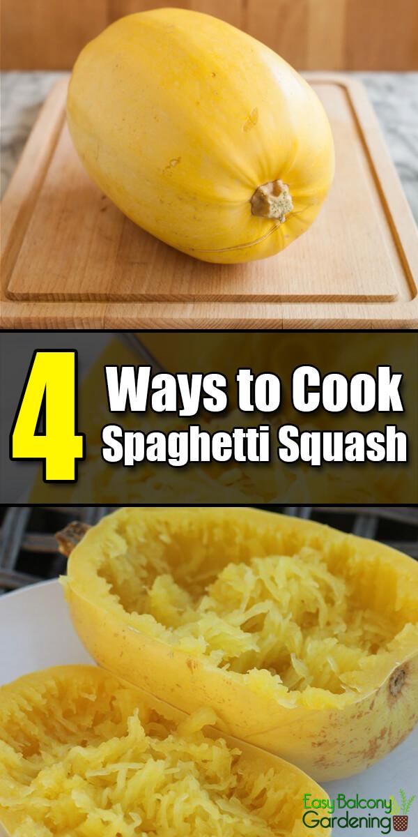 4 Ways to Cook Spaghetti Squash - Easy Balcony Gardening