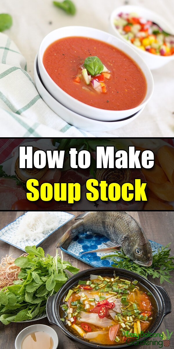 How to Make Soup Stock - Easy Balcony Gardening